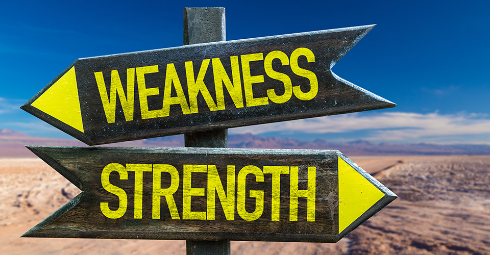 weakness, strength