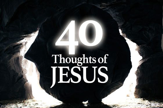 40 THOUGHTS OF JESUS2 min read