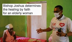 Bishop Joshua determines the healing by faith of an elderly woman