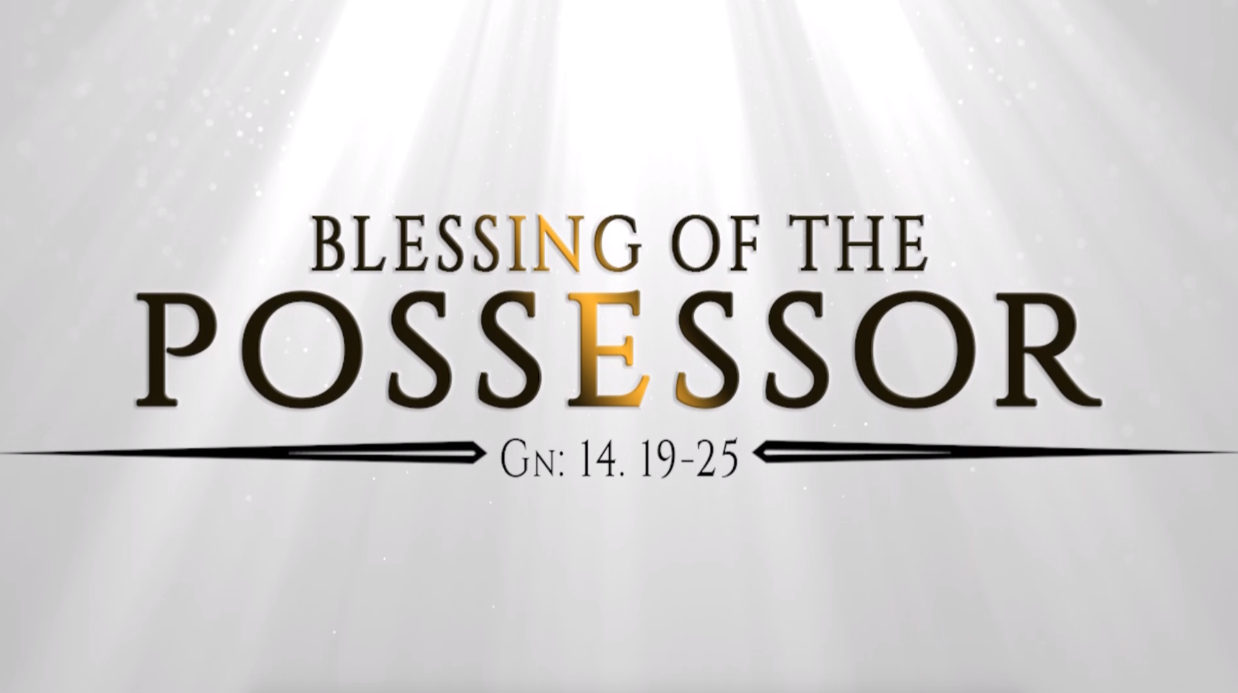 Blessing of the Possessor – Genesis 14:19-25