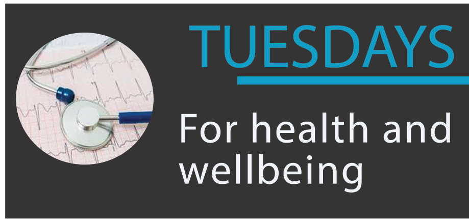 Tuesday –For Health and Wellbeing
