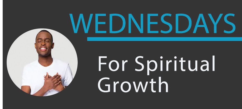 Wednesday – For Spiritual Growth
