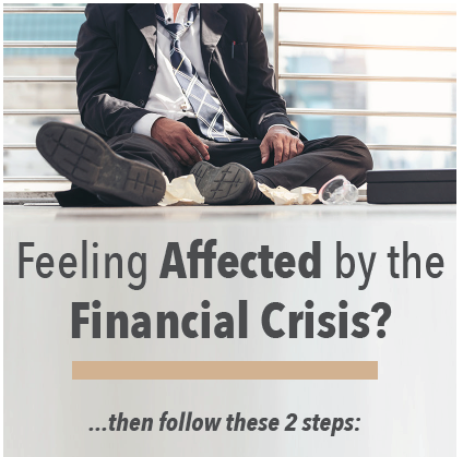 Feeling affected by the Financial crisis? Then follow these 2 steps: