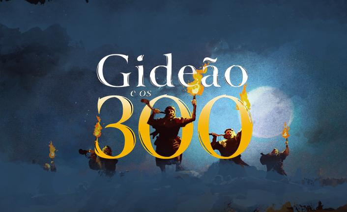 Gideão e os 300