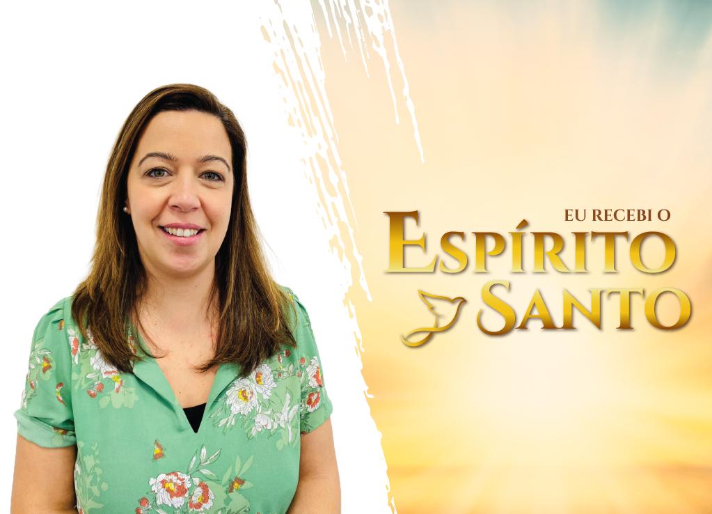 """""""O desejo de receber o Espírito Santo era a minha prioridade."""""""